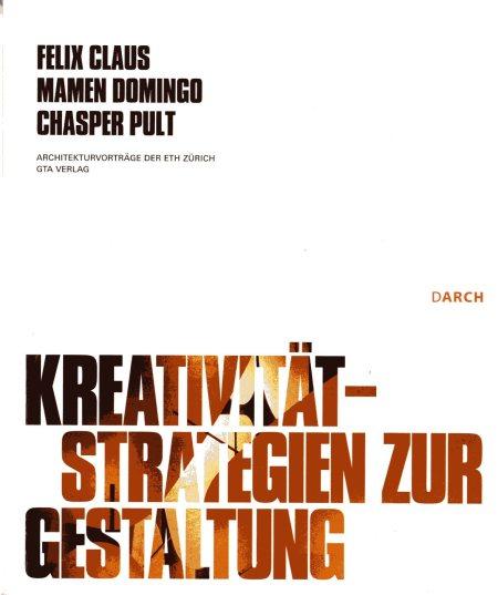 2008_Felix-Claus-Text_Kreativitat-Strategien-zur-Gestaltung
